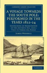 A Voyage towards the South Pole: Performed in the Years 1822-24
