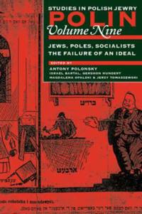 Poles, Jews, Socialists: The Failure of an Ideal