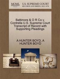 Baltimore & O R Co V. Contrella U.S. Supreme Court Transcript of Record with Supporting Pleadings