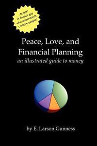 Peace, Love, and Financial Planning: An Illustrated Guide to Money