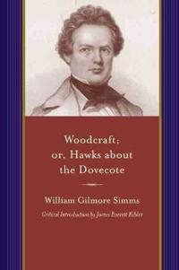 Woodcraft; or, Hawks About the Dovecote