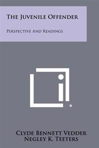 The Juvenile Offender: Perspective and Readings