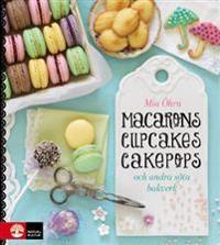 Macarons, cupcakes, cakepops och andra söta bakverk