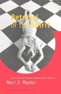 Betrayal of the Spirit
