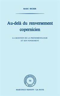 Au-delà Du Renversement Copernicien/ Beyond the Copernican Reversal