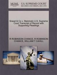 Snead & Co V. Steinmetz U.S. Supreme Court Transcript of Record with Supporting Pleadings