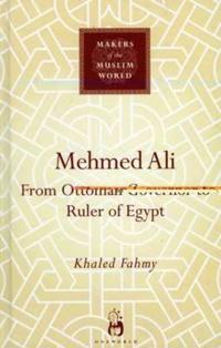 Mehmed Ali: From Ottoman Governor to Ruler of Egypt