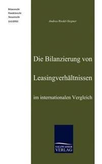 Die Bilanzierung Von Leasingverhaltnissen Im Internationalen Vergleich