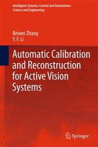 Automatic Calibration and Reconstruction for Active Vision Systems
