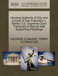 Housing Authority of City and County of San Francisco V. Banks U.S. Supreme Court Transcript of Record with Supporting Pleadings