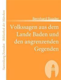 Volkssagen Aus Dem Lande Baden Und Den Angrenzenden Gegenden