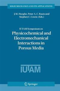 I. U. T. A. M. Symposium on Physicochemical and Electromechanical, Interactions in Porous Media
