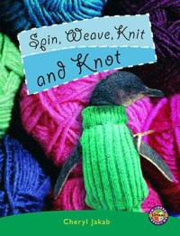 Spin, Weave, Knit and Knot