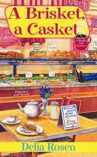 A Brisket, a Casket: A Deadly Deli Mystery