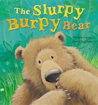Slurpy, burpy bear