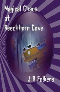 Magical Chaos at Beechhorn Cove: 3rd in the Realm's Series of Books...