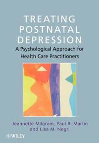 Treating Postnatal Depression: A Psychological Approach for Health Care Practitioners