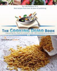 The Cooking Demo Book: Everything You Need to Succeed in Over 130 Cooking Demonstrations.