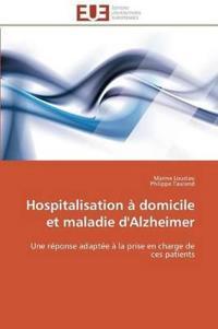 Hospitalisation � Domicile Et Maladie d'Alzheimer