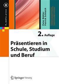 PRäsentieren in Schule  Studium Und Beruf - Peter Buhler  Patrick Schlaich - böcker (9783642379413)     Bokhandel