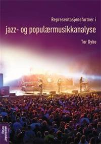 Representasjonsformer i jazz- og populærmusikkanalyse - Tor Dybo | Inprintwriters.org