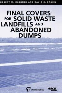 Final Covers for Solid Waste Landfils and Abandoned Dumps