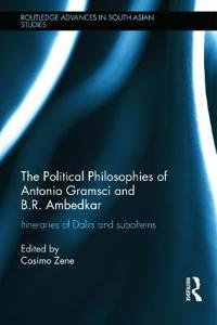 The Political Philosophies of Antonio Gramsci and Ambedkar