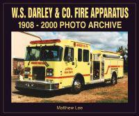 W. S. Darley and Co. Fire Apparatus