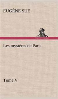 Les Mysteres de Paris, Tome V