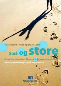 Små og store - Anne Margrethe Wessel, Tor Einar Sæther | Inprintwriters.org