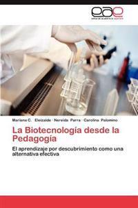 La Biotecnologia Desde La Pedagogia