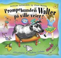 Prompehunden Walter på ville veier!