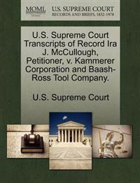 U.S. Supreme Court Transcripts of Record IRA J. McCullough, Petitioner, V. Kammerer Corporation and Baash-Ross Tool Company.