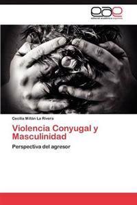 Violencia Conyugal y Masculinidad