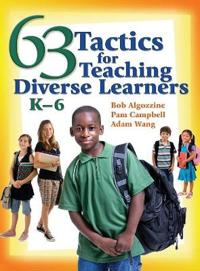 63 Tactics for Teaching Diverse Learners, K-6