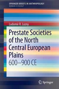 Prestate Societies of the North Central European Plains