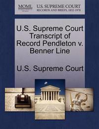 U.S. Supreme Court Transcript of Record Pendleton V. Benner Line