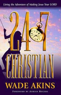 Be a 24/7 Christian