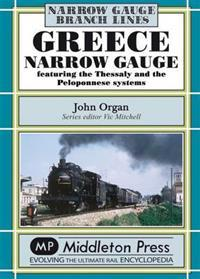 Greece narrow gauge - featuring the thessaly and the peloponnese systems