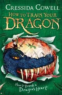 How to train your dragon: how to break a dragons heart - book 8