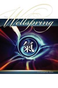 The Wellspring: An Inquiry Into the Nature of Chi