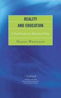 Reality and Education: A New Direction for Educational Policy