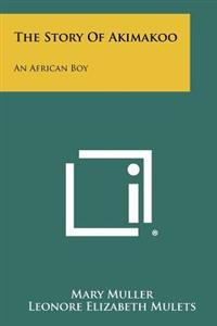 The Story of Akimakoo: An African Boy