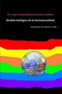 Por Que La Bisexualidad Nos Hace Humanos