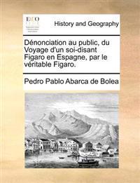 Denonciation Au Public, Du Voyage D'Un Soi-Disant Figaro En Espagne, Par Le Veritable Figaro.