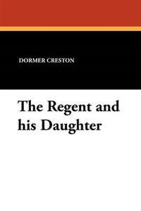 The Regent and His Daughter