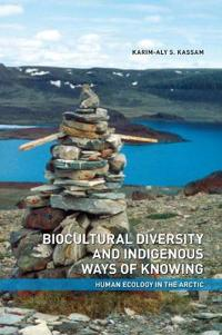 Biocultural Diversity and Indigenous Ways of Knowing