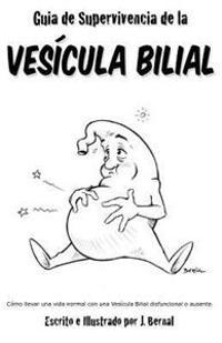 Guía de Supervivencia de la Vesícula Bilial
