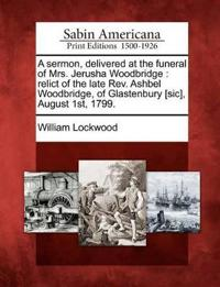 A Sermon, Delivered at the Funeral of Mrs. Jerusha Woodbridge