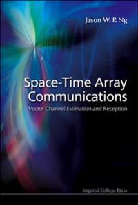 Space-time Array Communications: Vector Channel Estimation And Reception